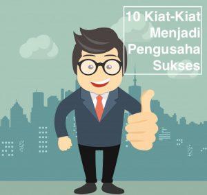 Kiat-Kiat Menjadi Pengusaha Sukses