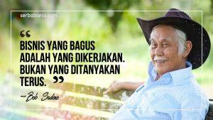 Quotes Bisnis Bob Sadino